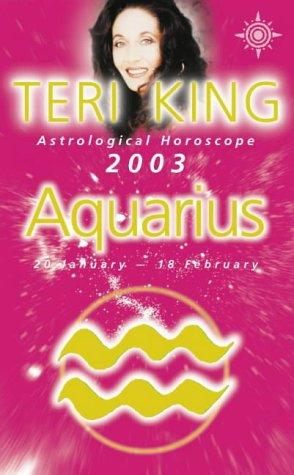 Teri King's Astrological Horoscope for 2003 (Teri King's Astrological Horoscopes for 2003)