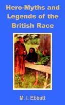Hero-Myths and Legends of the British Race