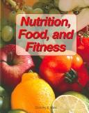 Download Nutrition, Food, And Fitness