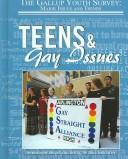Teens And Gay Issues (Gallup Youth Survey: Major Issues and Trends) by Hal Marcovitz