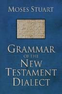 Grammar of the New Testament Dialect