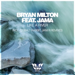 Bryan Milton feat. Jama - Like A River (Original Mix)