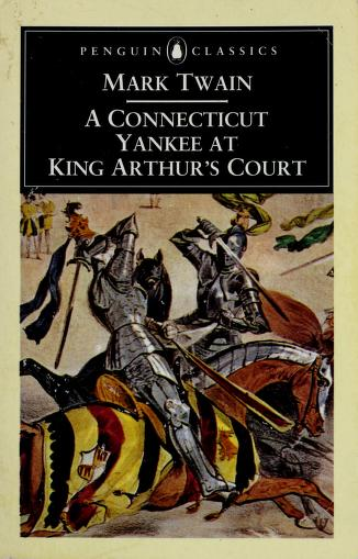 Cover of: A Connecticut Yankee at King Arthur's court | Mark Twain