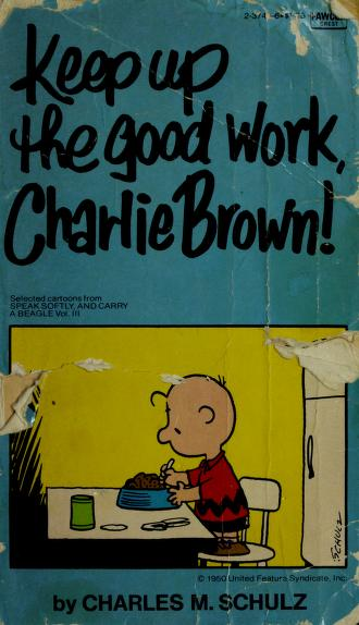 Cover of: Keep Up Good Work Charlie Brown by Charles M. Schulz