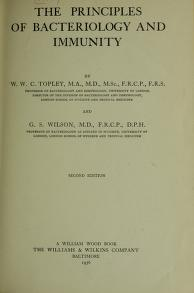 The principles of bacteriology and immunity by W. W. C. Topley