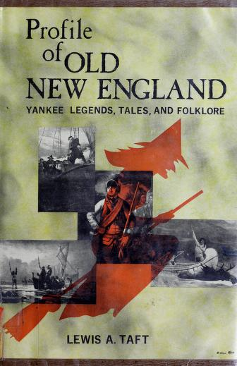 Profile of old New England by Lewis A Taft