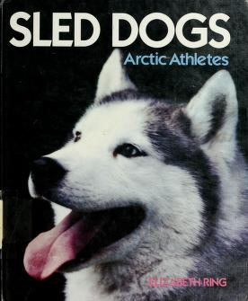 Cover of: Sled dogs | Elizabeth Ring