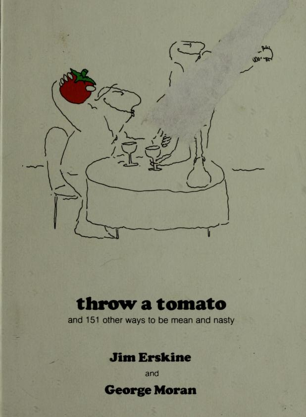 Throw a tomato by Jim Erskine