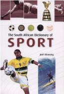 The South African dictionary of sport by J. Alswang