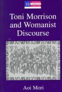 Toni Morrison and womanist discourse by Aoi Mori