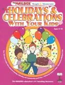Holidays & celebrations with your kids by Patricia A. Staino