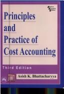 Principles and Practice of Cost Accounting by Ashish K. Battacharya
