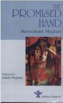 The promised hand = by Zaverchand Kalidas Meghani
