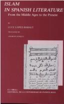 Islam in Spanish Literature - From the Middle Ages to the Present by Luce Lopez-Baralt