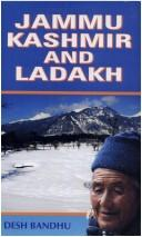 Jammu, Kashmir and Ladakh by Bandhu Desh