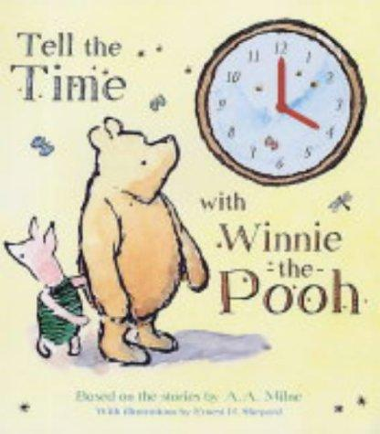 Tell the Time with Winnie-the-Pooh (Clock Book Range) by A. A. Milne