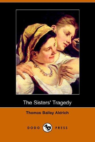 The Sisters' Tragedy by Thomas Bailey Aldrich