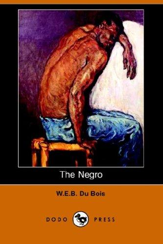 The Negro (Illustrated Edition) (Dodo Press)