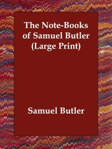 The Note-Books of Samuel Butler by Samuel Butler