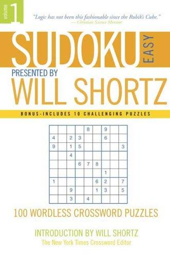 Sudoku Easy Presented by Will Shortz Volume 1 by Will Shortz