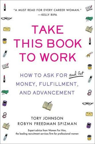 Take This Book to Work by Tory Johnson, Robyn Spizman