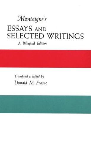 Montaigne's Essays and Selected Writings by Donald M. Frame