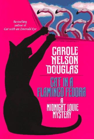 Cat in a Flamingo Fedora by Carole Nelson Douglas