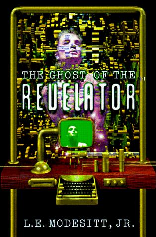 The ghost of the revelator by L. E. Modesitt Jr.