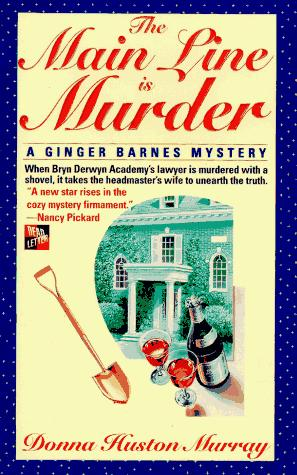 The Main Line Is Murder (A Ginger Barnes Mystery) by Donna Huston Murray