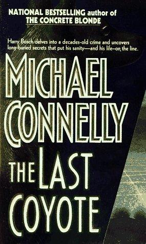 The Last Coyote (Harry Bosch) by Michael Connelly