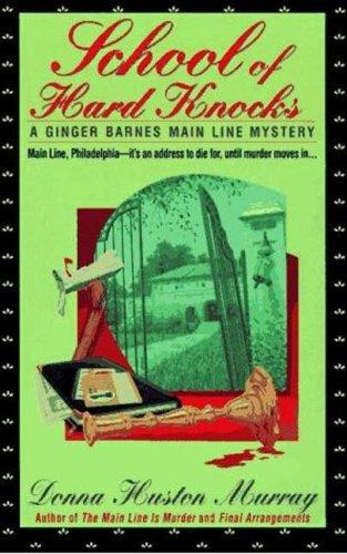 School of Hard Knocks (A Ginger Barnes Mystery) by Donna Huston Murray