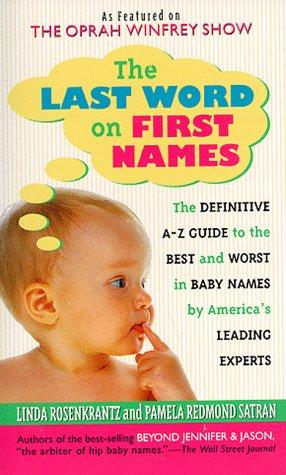 The Last Word on First Names by Pamela Redmond Satran