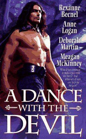 A Dance With the Devil (Dance with Devil) by Rexanne Becnel, Anne Logan, Deborah Martin, Meagan McKinney