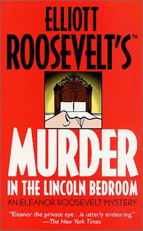 Murder in the Lincoln Bedroom by Elliott Roosevelt