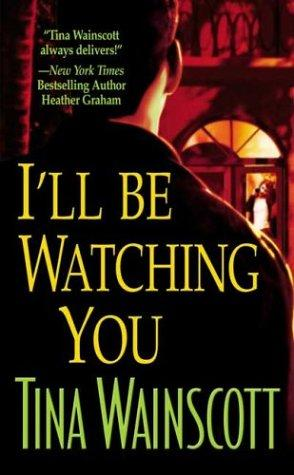 I'll be watching you by Tina Wainscott
