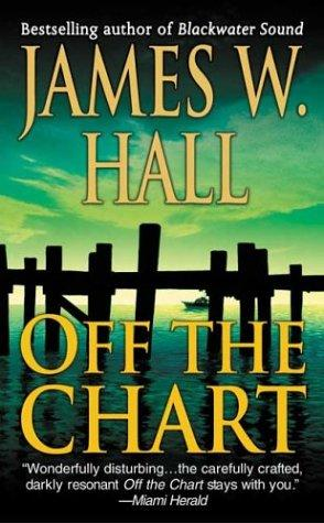 Off the Chart by James W. Hall, Hall, James W.