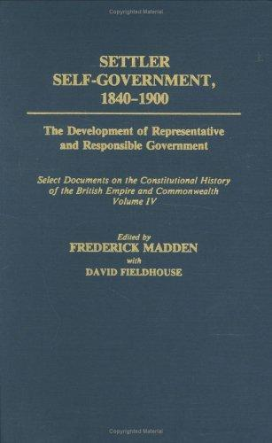 Settler Self-Government 1840-1900 by David Fieldhouse