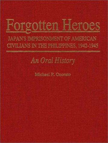 Forgotten Heroes by Michael P. Onorato