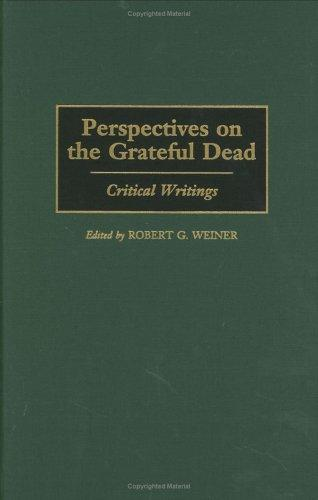Perspectives on the Grateful Dead by Robert G. Weiner
