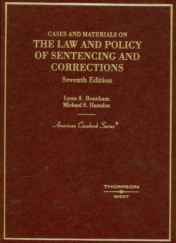 Cases and materials on the law and policy of sentencing and corrections by Lynn S. Branham