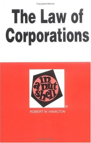 The Law of Corporations by Robert W. Hamilton