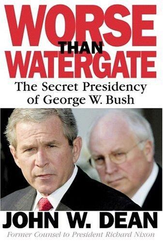 Worse Than Watergate by John W. Dean, Dean, John W.