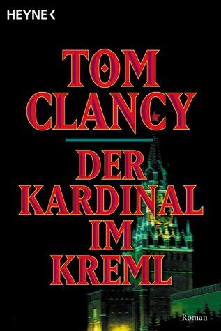 Der Kardinal im Kreml. Roman by Tom Clancy