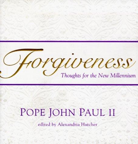 Forgiveness by Pope John Paul II