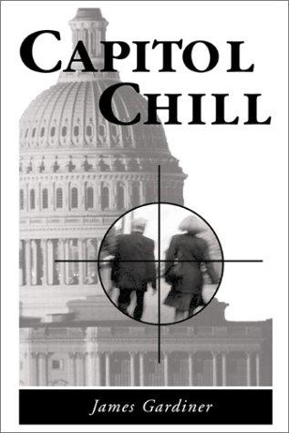 Capitol Chill by James E. Gardiner