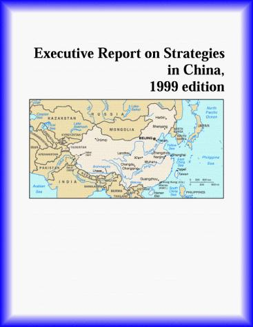 Executive Report on Strategies in China by The China Research Group