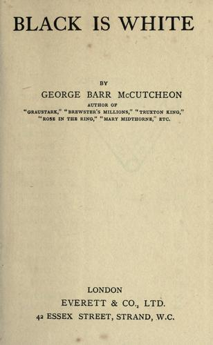 Black is white by McCutcheon, George Barr
