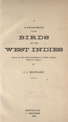 A catalogue of the birds of the West Indies by C. J. Maynard