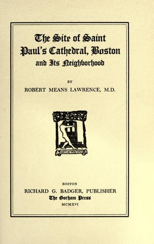 The site of Saint Paul's cathedral, Boston, and its neighborhood by Robert Means Lawrence