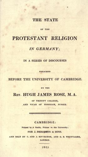 The state of the Protestant religion in Germany by Rose, Hugh James